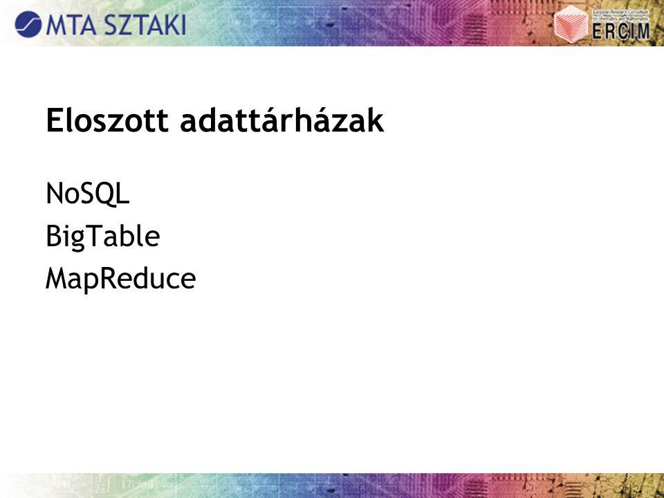 Eloszott adattárházak NoSQL BigTable MapReduce