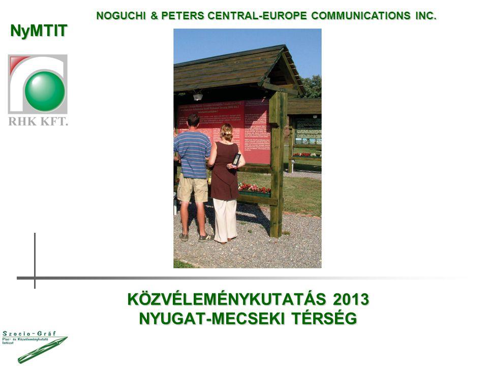 KÖZVÉLEMÉNYKUTATÁS 2013 NYUGAT-MECSEKI TÉRSÉG NOGUCHI & PETERS CENTRAL-EUROPE COMMUNICATIONS INC.