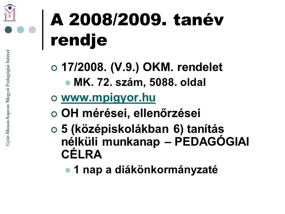 Győr-Moson-Sopron Megyei Pedagógiai Intézet A 2008/2009. tanév rendje 17/2008. (V.9.) OKM. rendelet  MK. 72. szám, 5088. oldal www.mpigyor.hu OH méré