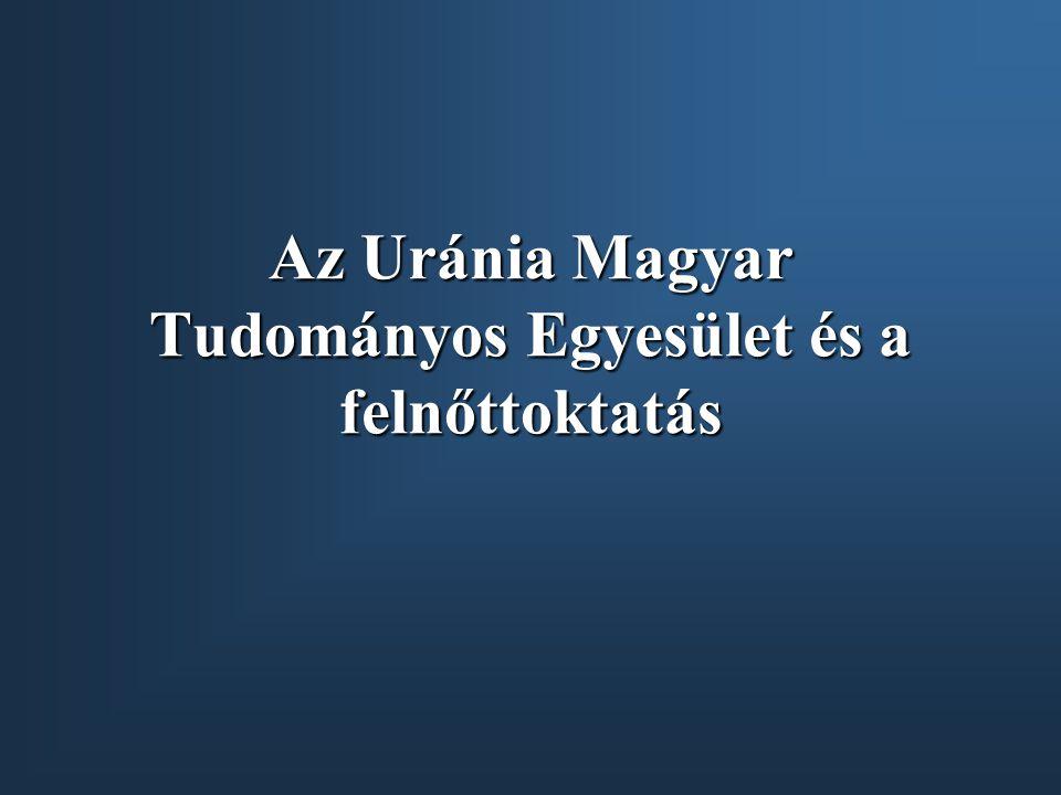 Az Uránia Magyar Tudományos Egyesület és a felnőttoktatás
