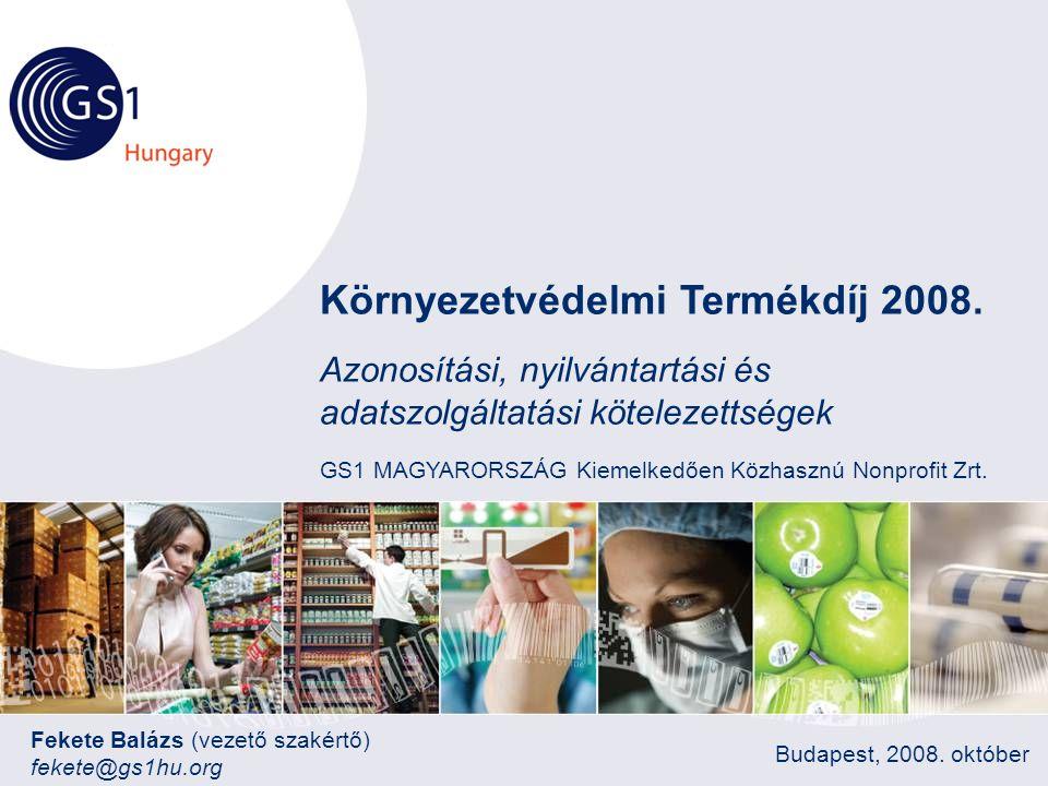 © 2008 GS1 US ©2008 GS1 HUNGARY Tartalom 7. Nyilvántartási kötelezettségek + GYAKORLATI PÉLDA