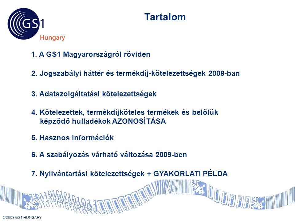© 2008 GS1 US ©2008 GS1 HUNGARY A belső nyilvántartások és a nyitott rendszer kapcsolatának szabályozása A SZÁMVITELI POLITIKA RÉSZE (a kötelezett döntése) Készletre vételkor, vagy készletről való kiadáskor* Termékdíjköteles termék összetevőinek, vagy magának a terméknek a nyomon követése TERMÉKDÍJFIZETÉSI ÉS HASZNOSÍTÁSI KÖTELEZETTSÉG ELŐÍRÁSÁNAK LEHETŐSÉGEI: * Amennyiben az értékesítés ugyanebben az adómegállapítási időszakban megtörténik