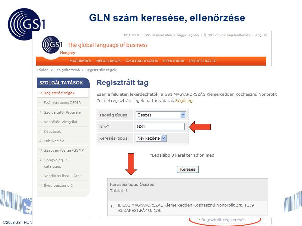 © 2008 GS1 US ©2008 GS1 HUNGARY GLN szám keresése, ellenőrzése