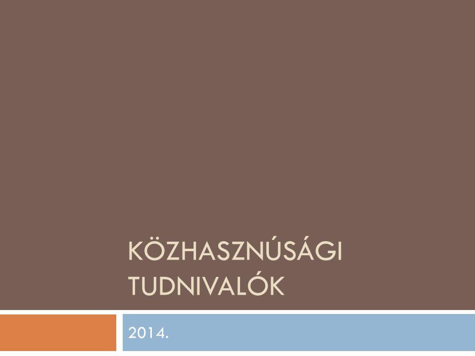 KÖZHASZNÚSÁGI TUDNIVALÓK 2014.