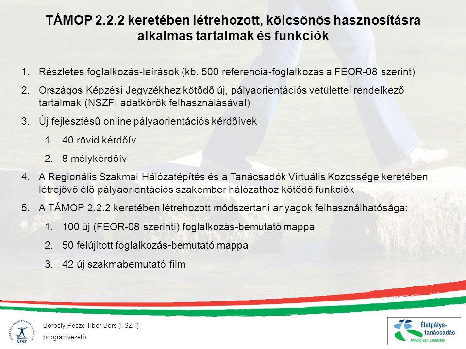 Borbély-Pecze Tibor Bors (FSZH) programvezető TÁMOP 2.2.2 keretében létrehozott, kölcsönös hasznosításra alkalmas tartalmak és funkciók 1.Részletes fo