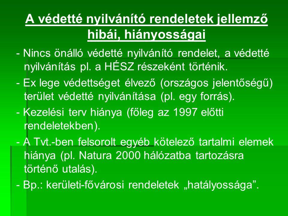 A helyi jelentőségű védett természeti területek nyilvántartása Jogszabályi alap: Tvt.