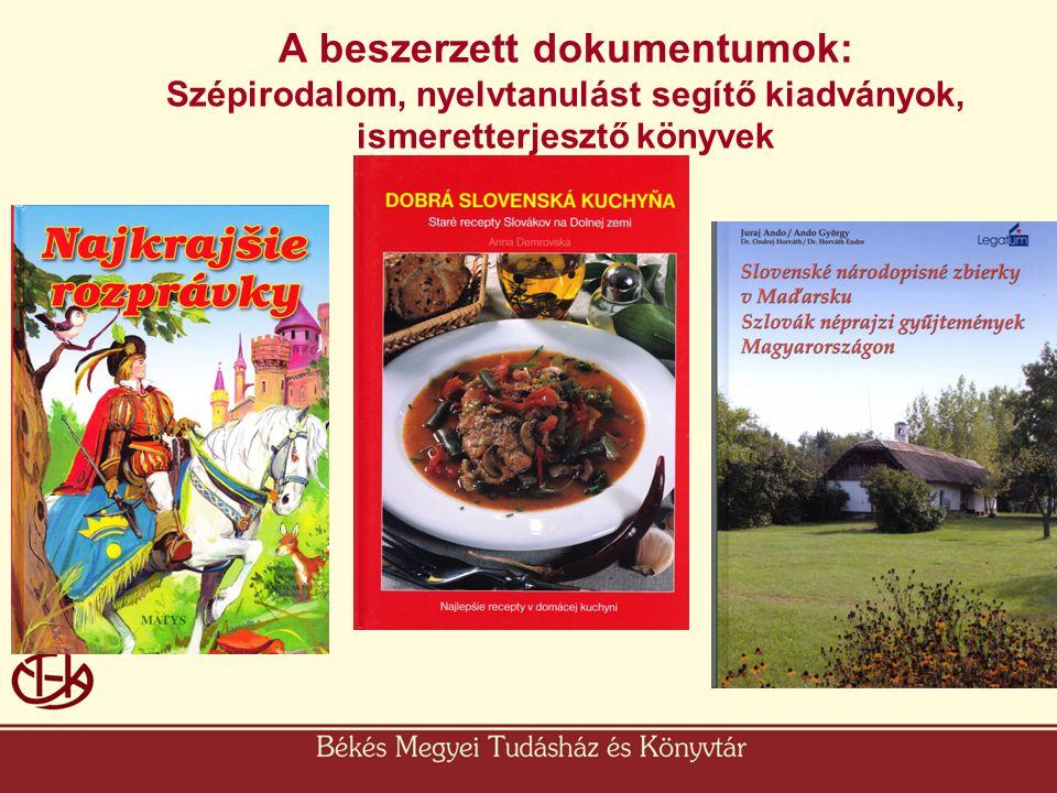 A beszerzett dokumentumok: Szépirodalom, nyelvtanulást segítő kiadványok, ismeretterjesztő könyvek