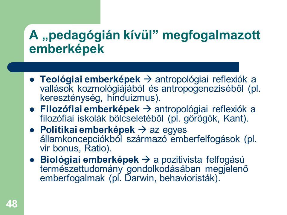 """48 A """"pedagógián kívül"""" megfogalmazott emberképek  Teológiai emberképek  antropológiai reflexiók a vallások kozmológiájából és antropogeneziséből (p"""