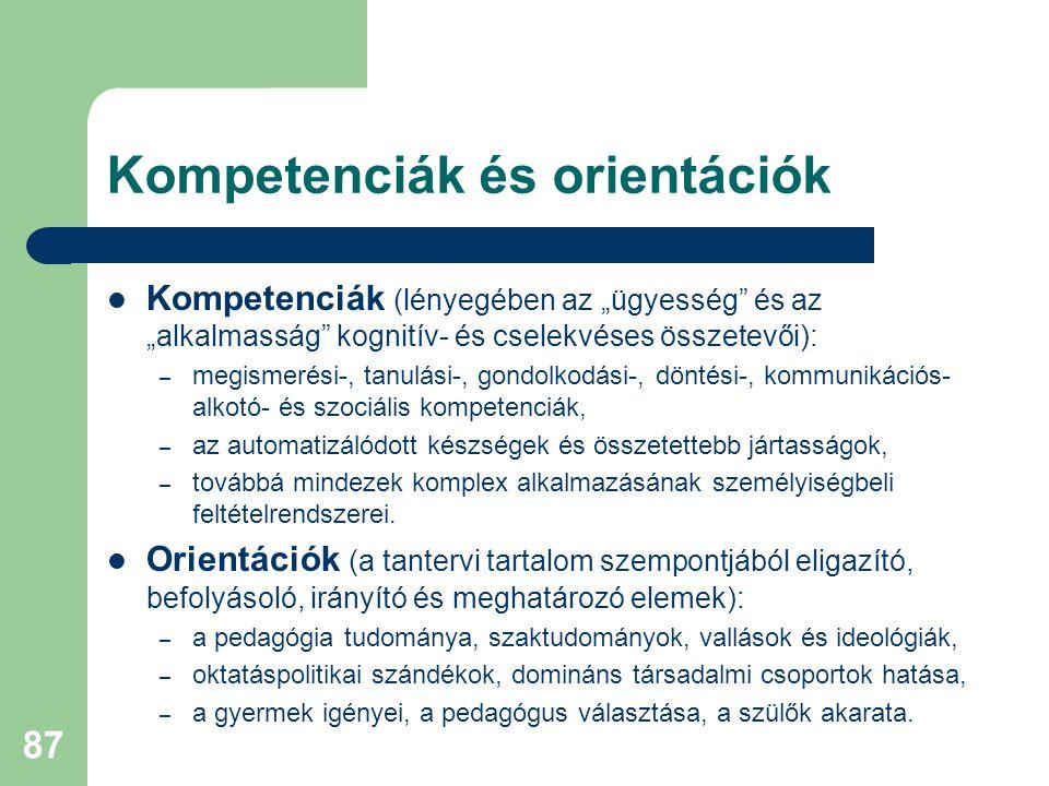"""Kompetenciák és orientációk  Kompetenciák (lényegében az """"ügyesség"""" és az """"alkalmasság"""" kognitív- és cselekvéses összetevői): – megismerési-, tanulás"""