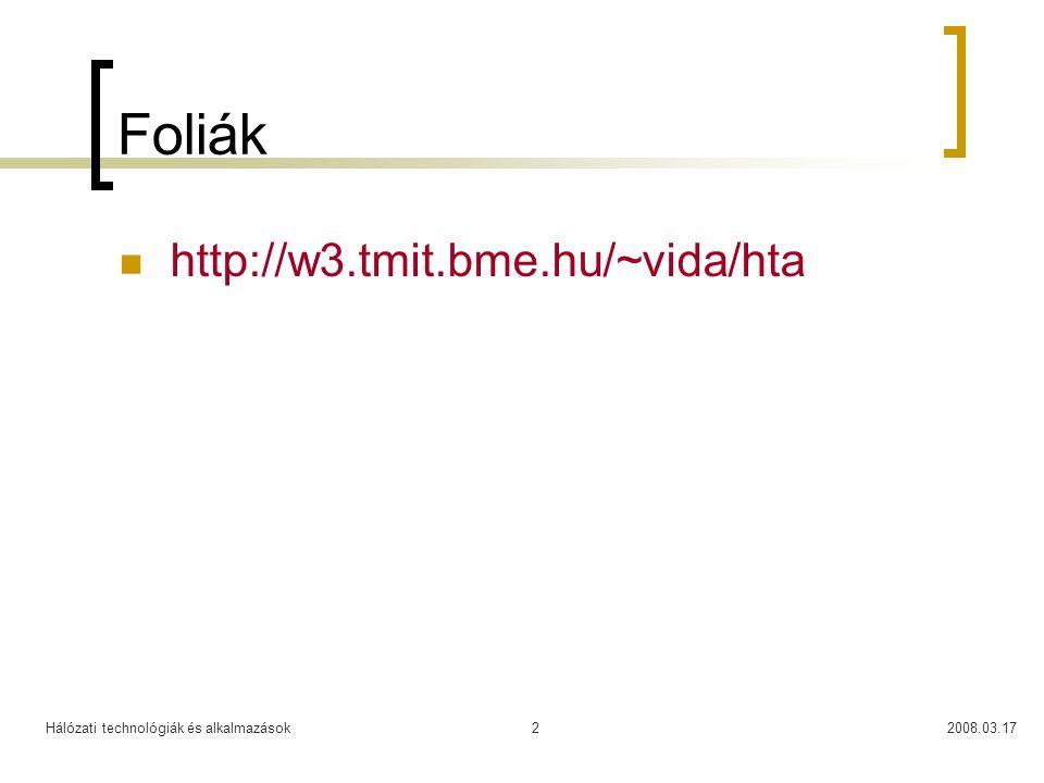 Hálózati technológiák és alkalmazások2008.03.172 Foliák  http://w3.tmit.bme.hu/~vida/hta