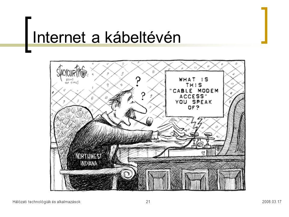 Hálózati technológiák és alkalmazások2008.03.1721 Internet a kábeltévén