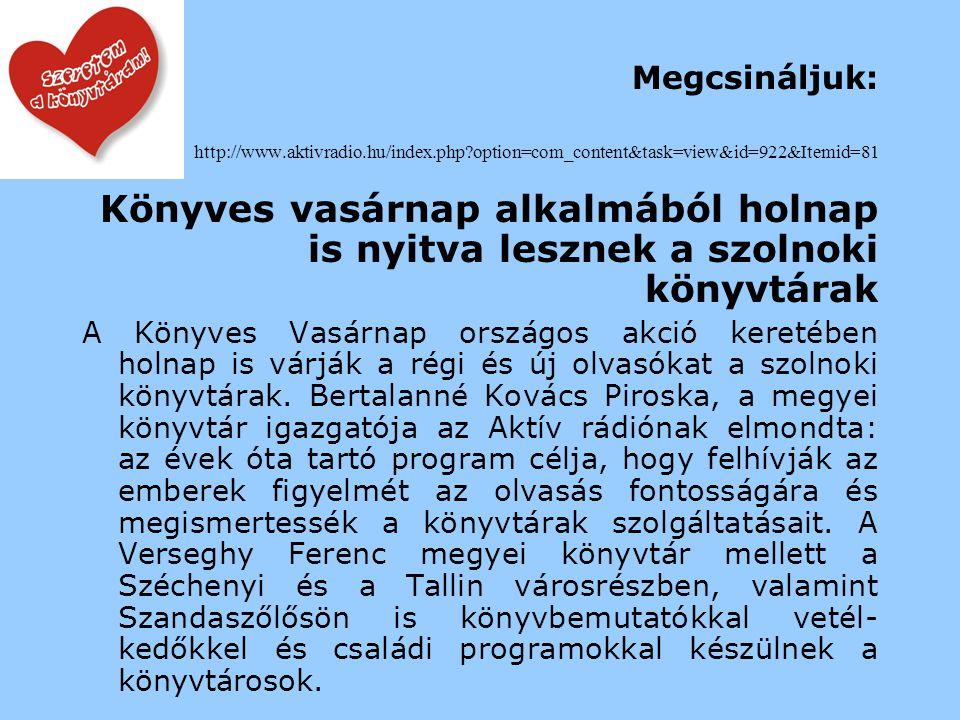 Velük csináltuk: http://www.szoljon.hu/cikk/181498 Gonda Kata, barátai közül holnap hazalátogat A martfűi Városi Művelődési Központ és Könyvtár is csatlakozott az Országos Tini Könyvtári Napok rendezvénysorozathoz.
