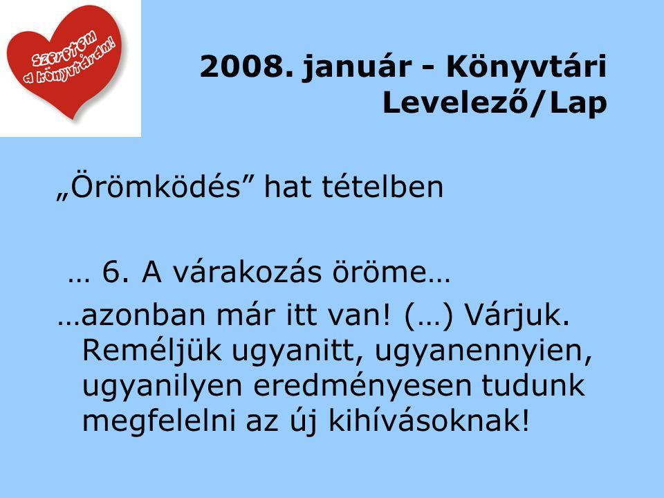 """2008.január - Könyvtári Levelező/Lap """"Örömködés hat tételben … 6."""
