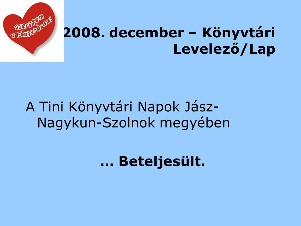 """2008. január - Könyvtári Levelező/Lap """"Örömködés hat tételben … 6."""