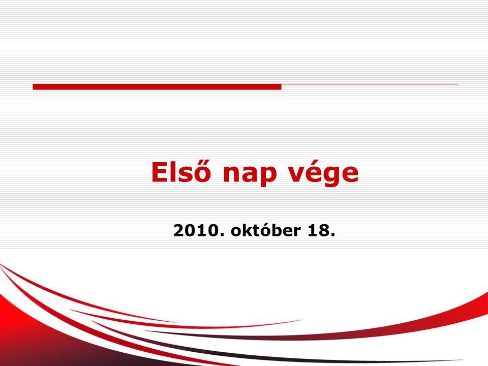 103 Első nap vége 2010. október 18.
