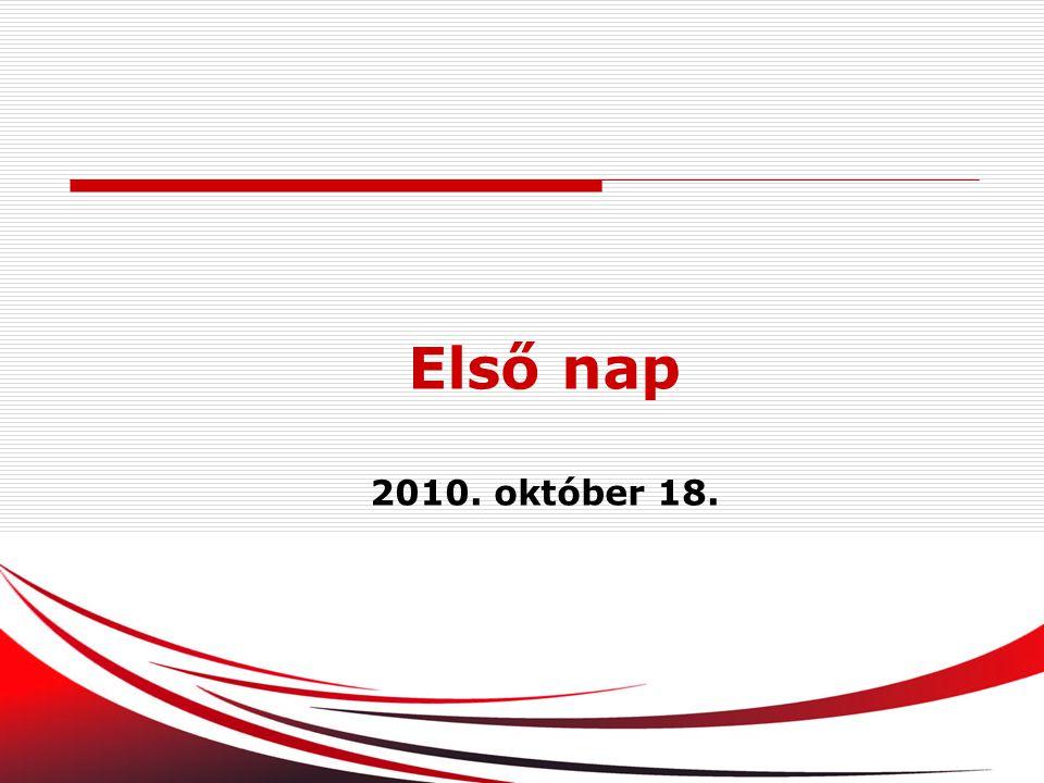 11 Első nap 2010. október 18.