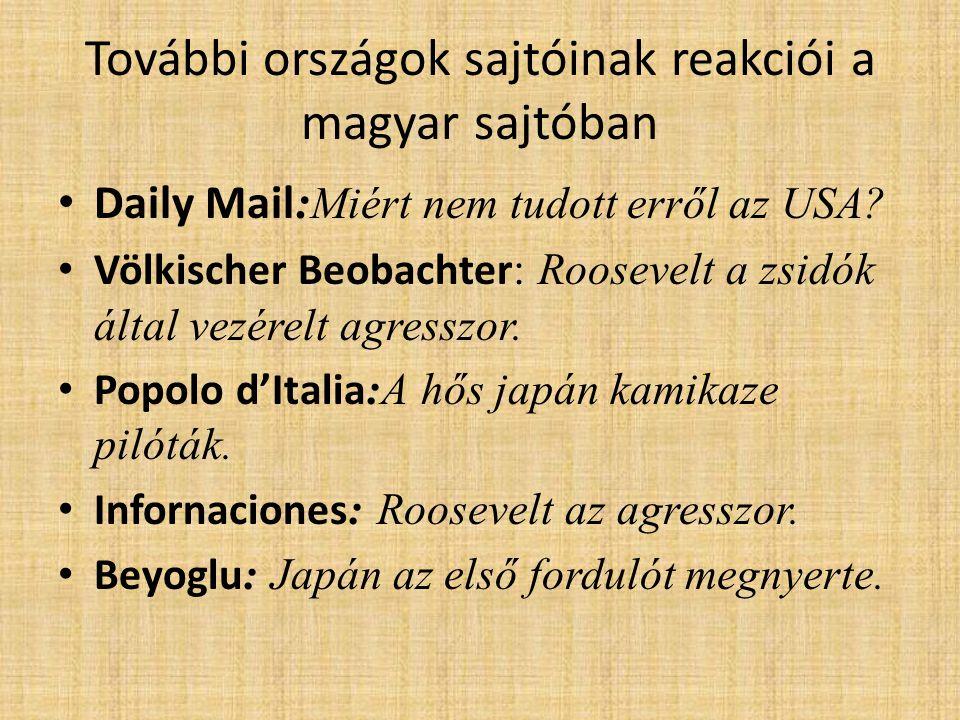 További országok sajtóinak reakciói a magyar sajtóban • Daily Mail : Miért nem tudott erről az USA? • Völkischer Beobachter : Roosevelt a zsidók által
