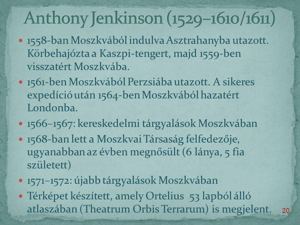  1558-ban Moszkvából indulva Asztrahanyba utazott.