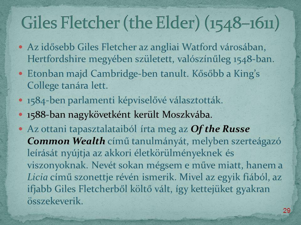  Az idősebb Giles Fletcher az angliai Watford városában, Hertfordshire megyében született, valószínűleg 1548-ban.