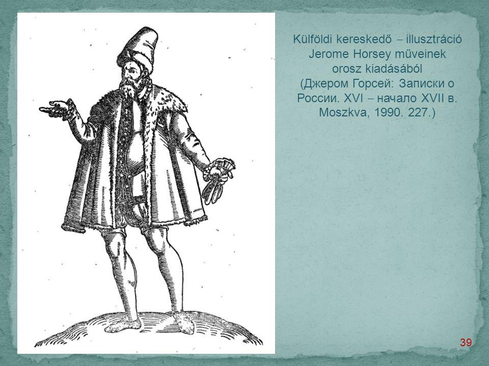 Külföldi kereskedő  illusztráció Jerome Horsey műveinek orosz kiadásából (Джером Горсей: Записки о России.