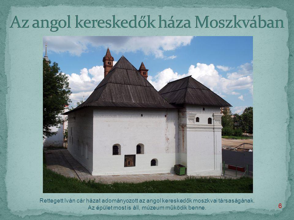 Rettegett Iván cár házat adományozott az angol kereskedők moszkvai társaságának.