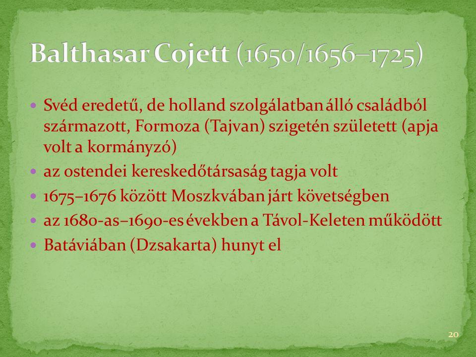  Svéd eredetű, de holland szolgálatban álló családból származott, Formoza (Tajvan) szigetén született (apja volt a kormányzó)  az ostendei kereskedőtársaság tagja volt  1675–1676 között Moszkvában járt követségben  az 1680-as–1690-es években a Távol-Keleten működött  Batáviában (Dzsakarta) hunyt el 20
