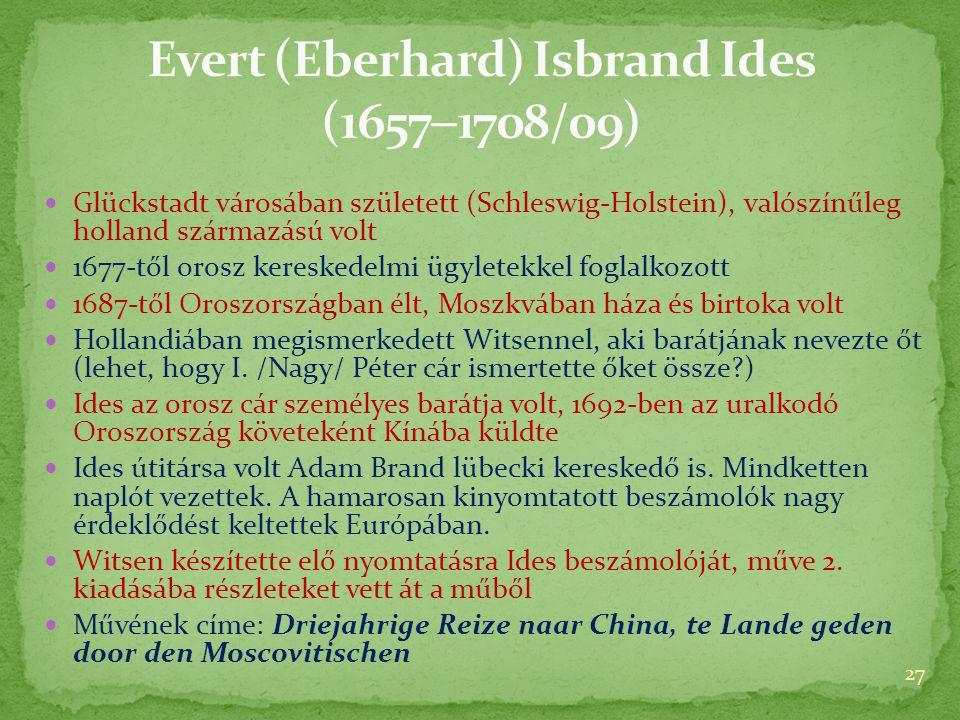  Glückstadt városában született (Schleswig-Holstein), valószínűleg holland származású volt  1677-től orosz kereskedelmi ügyletekkel foglalkozott  1687-től Oroszországban élt, Moszkvában háza és birtoka volt  Hollandiában megismerkedett Witsennel, aki barátjának nevezte őt (lehet, hogy I.