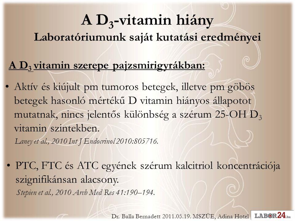 •PTC, FTC és ATC egyének szérum kalcitriol koncentrációja szignifikánsan alacsony.
