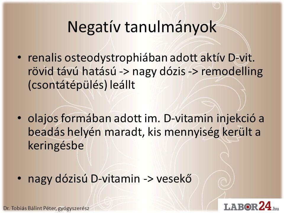Negatív tanulmányok • renalis osteodystrophiában adott aktív D-vit.