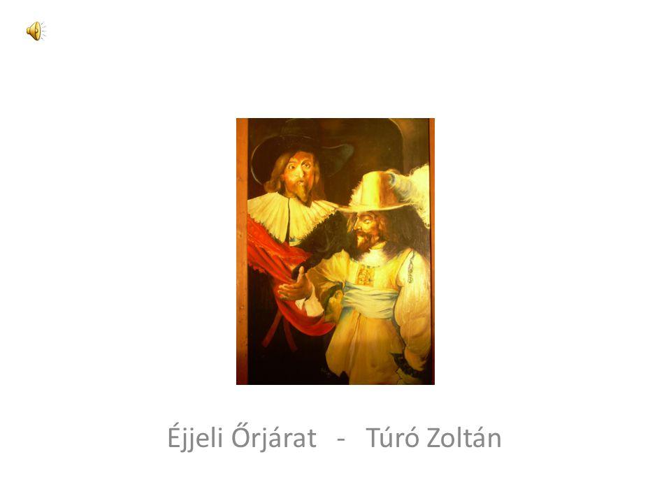 Éjjeli Őrjárat - Túró Zoltán