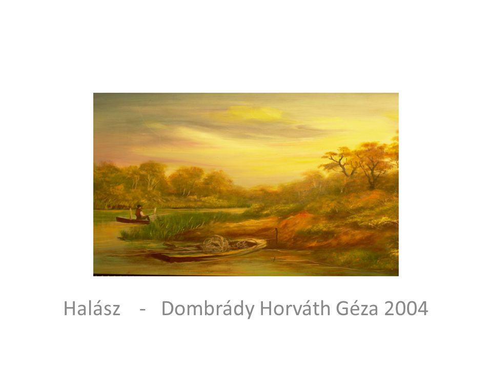 Halász - Dombrády Horváth Géza 2004