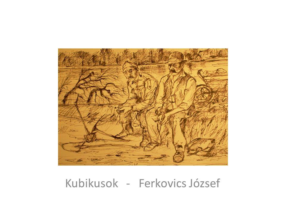 Kubikusok - Ferkovics József