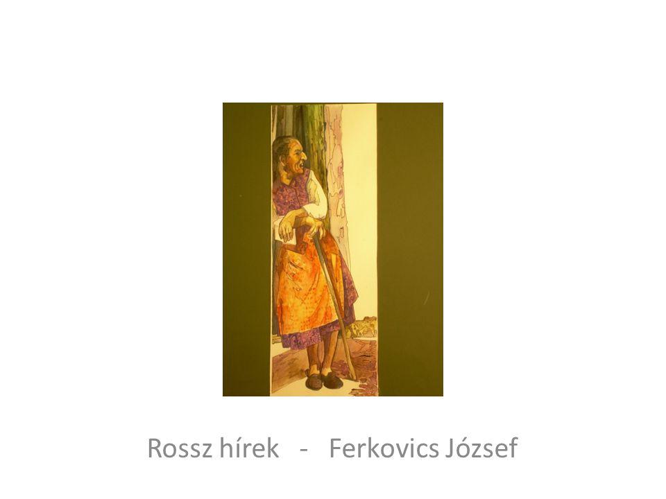 Rossz hírek - Ferkovics József
