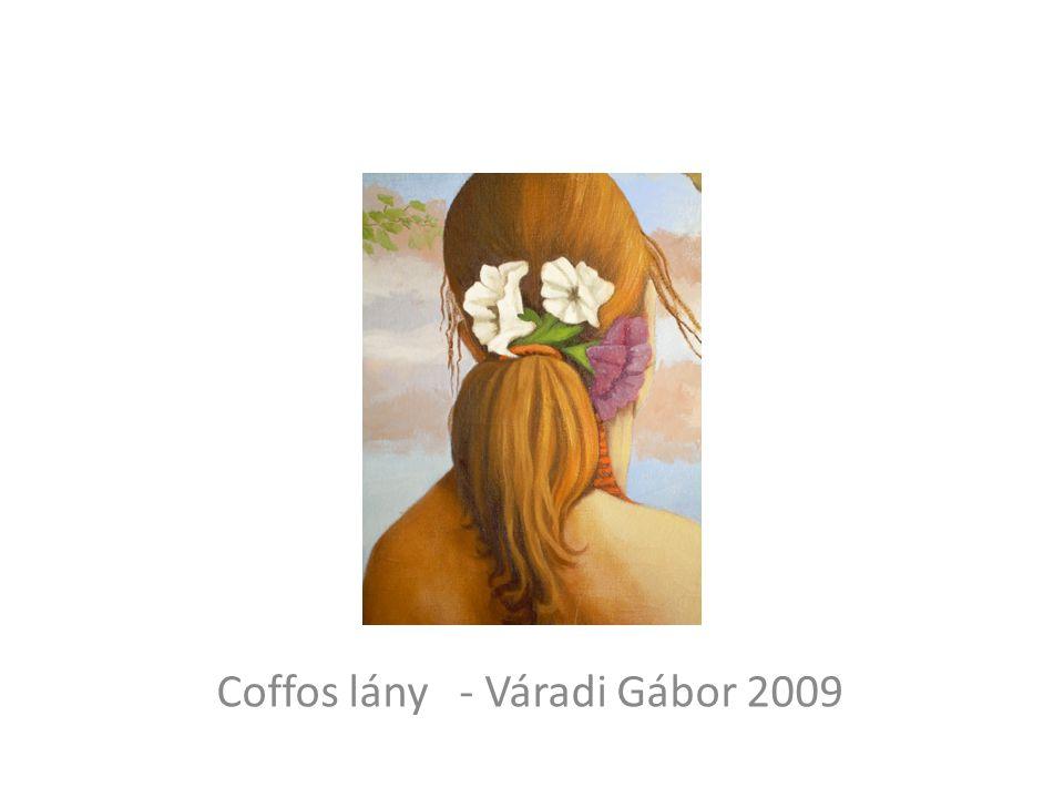 Coffos lány - Váradi Gábor 2009