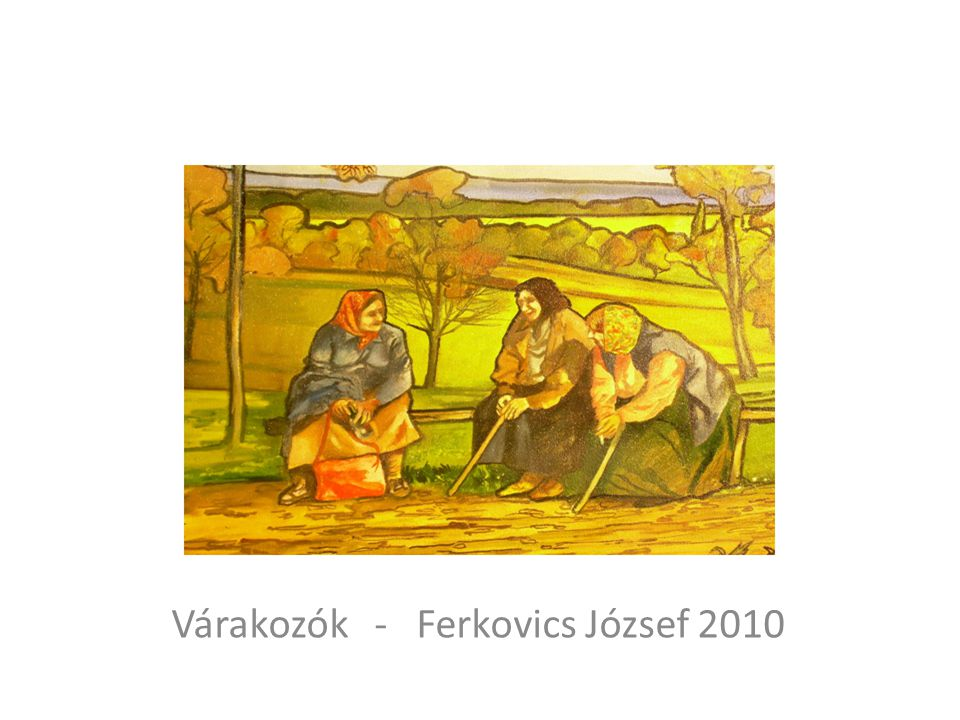 Várakozók - Ferkovics József 2010