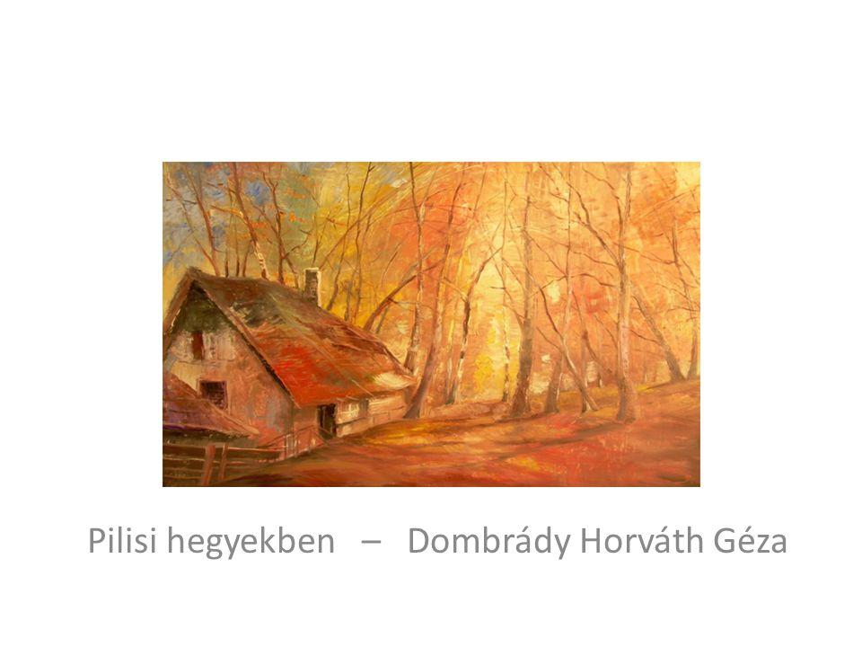 Pilisi hegyekben – Dombrády Horváth Géza