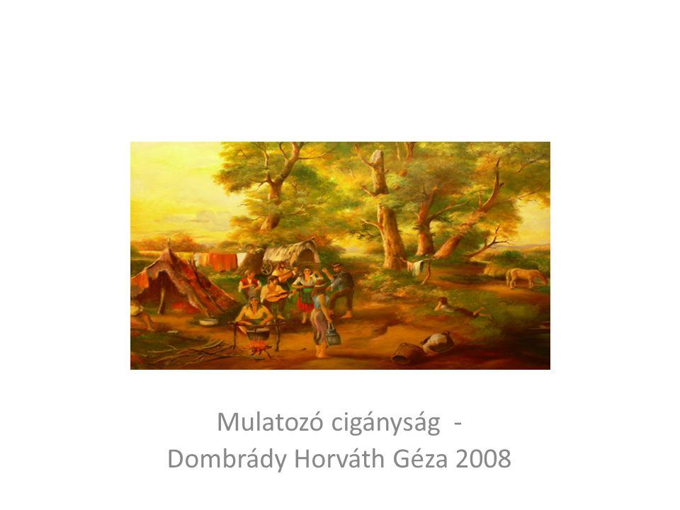 Mulatozó cigányság - Dombrády Horváth Géza 2008