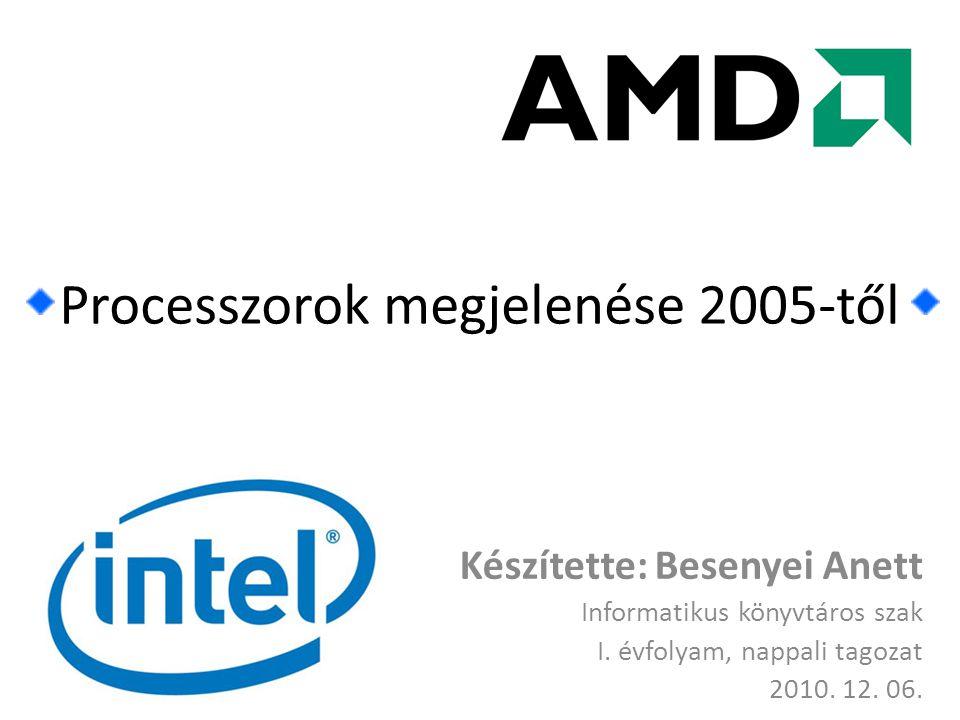 PROCESSZOR NEVEMAGOK SZÁMAÓRAJELMEGJELENÉS ÉVE Penthium Extreme Edition 840 2 3,2 GHz 2005 Pentium-D3,2 GHz Core 2 Duo43 GHz2006 Core 2 Extreme 4 2,9 GHz 2007 Core 2 Quad3 GHz Atom (Notebook)2800 MHz-2 GHz2008 Core i5-680 2 3,6 GHz 2010 Pentium E 55002,8 GHz - Összefoglalás