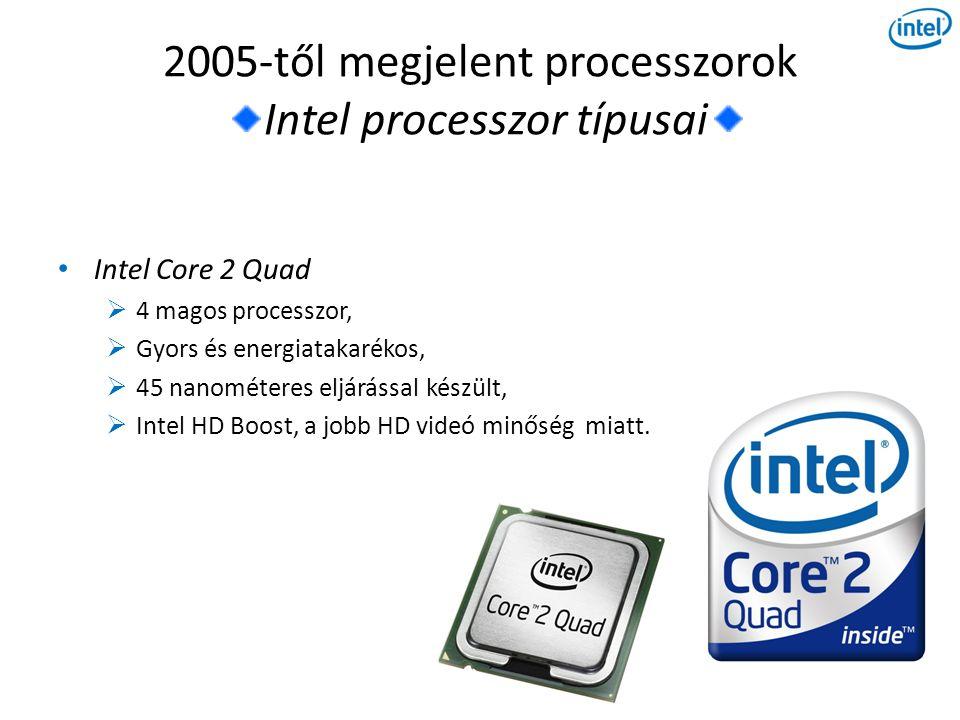 2005-től megjelent processzorok AMD processzor típusai 2007 • AMD Phenom  K-10-es architektúrára épül,  Támogatja az AMD HyperTransport 3.0-s változatát, amivel gyors, 2 GHz-es frekvencián kommunikálhat a rendszer többi elemével.