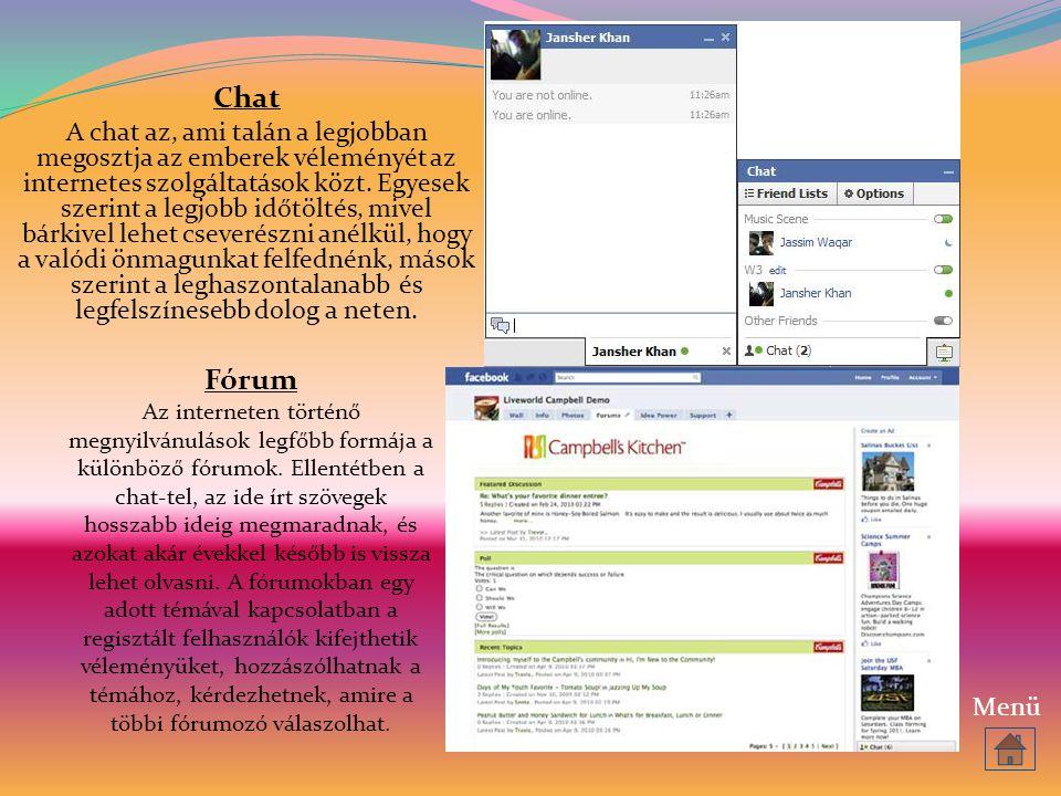 Chat A chat az, ami talán a legjobban megosztja az emberek véleményét az internetes szolgáltatások közt. Egyesek szerint a legjobb időtöltés, mivel bá