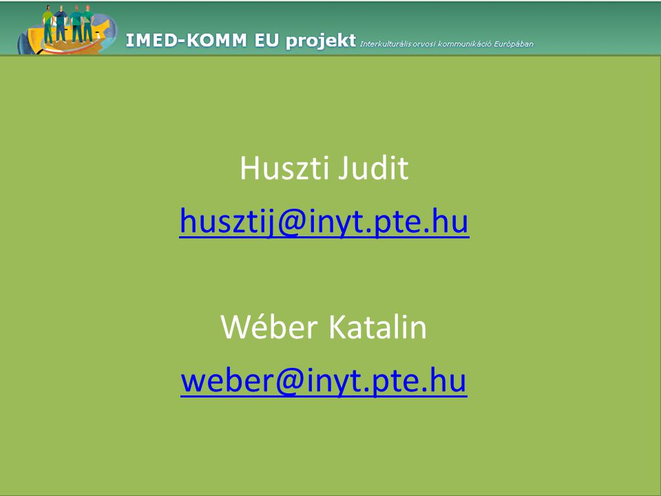 Huszti Judit husztij@inyt.pte.hu Wéber Katalin weber@inyt.pte.hu
