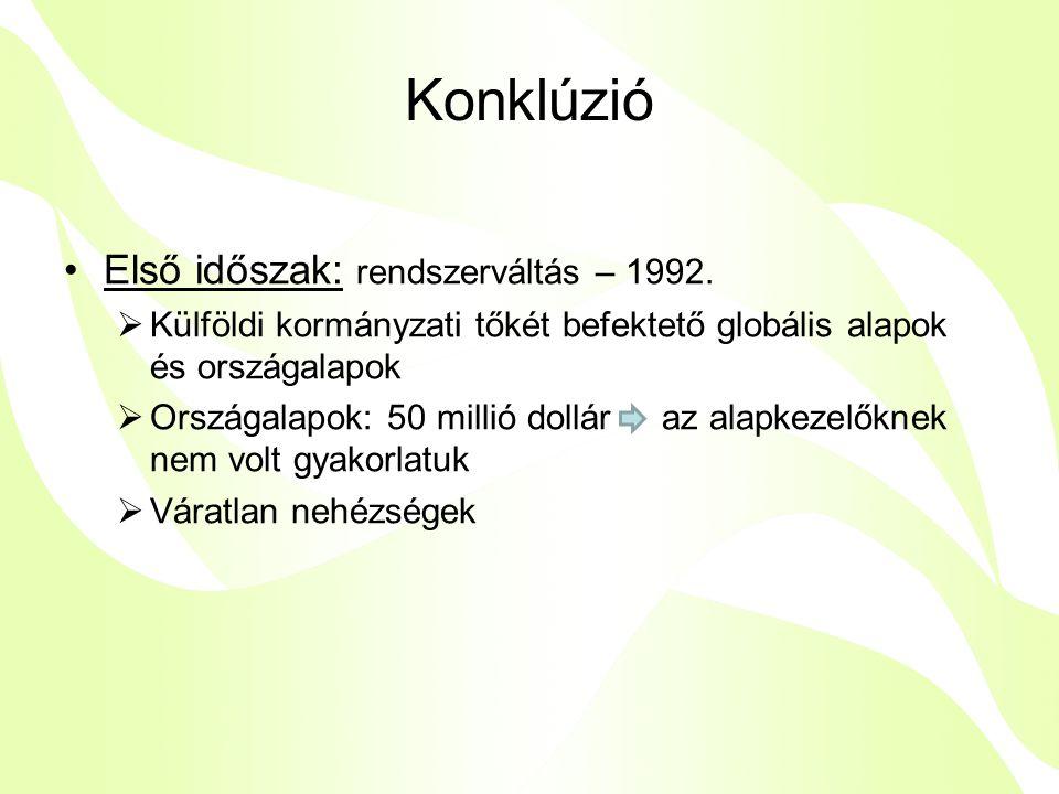Konklúzió •Első időszak: rendszerváltás – 1992.