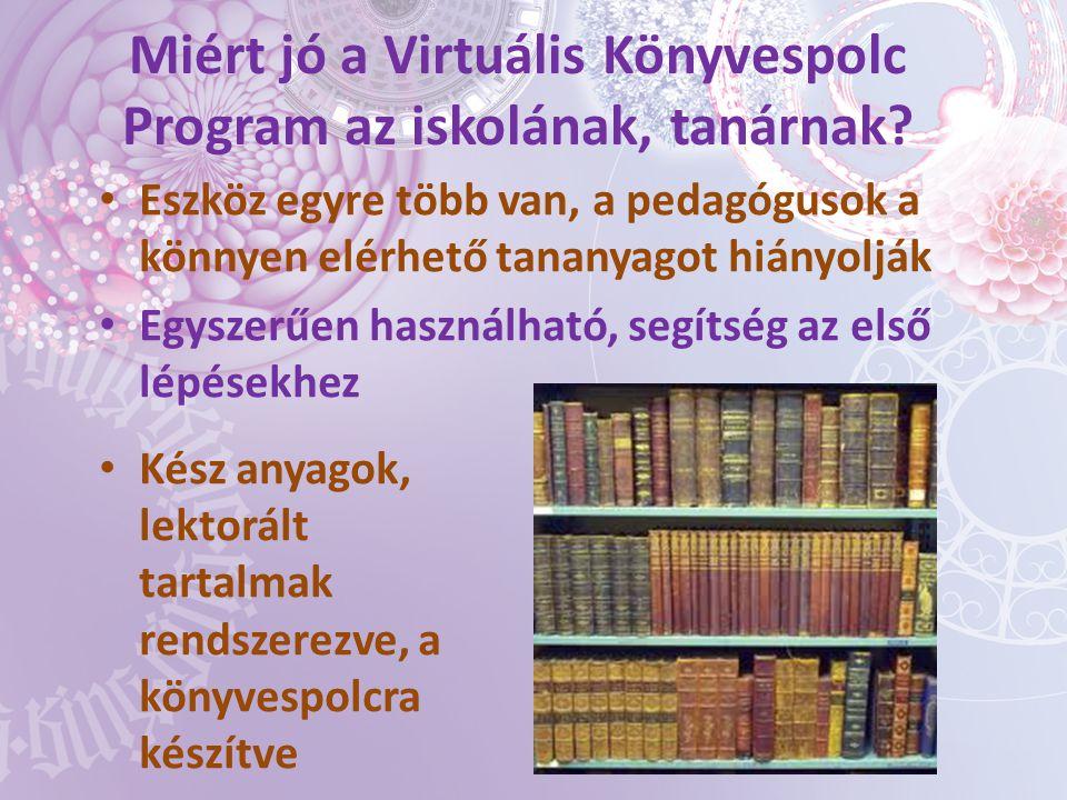 Miért jó a Virtuális Könyvespolc Program az iskolának, tanárnak.