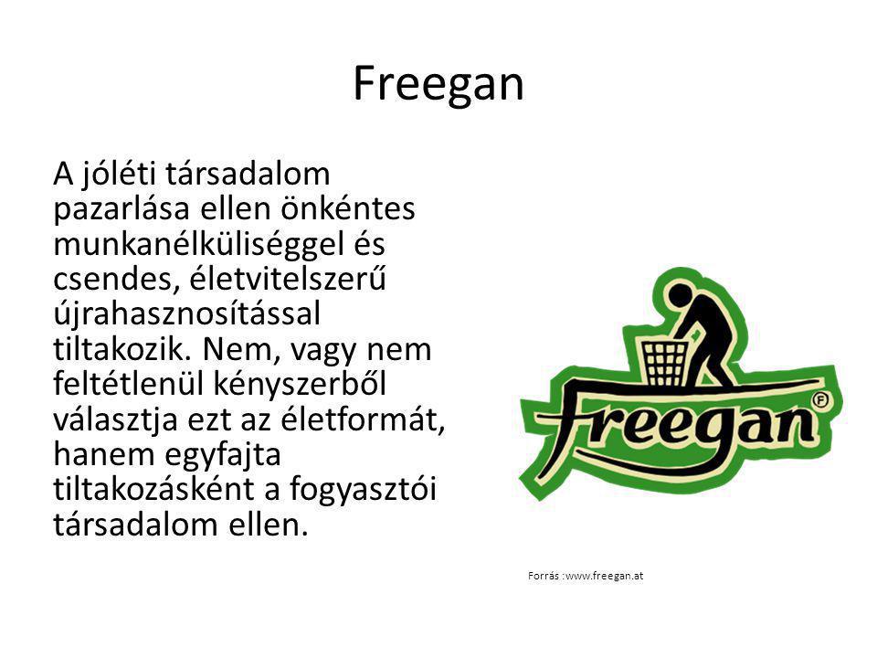 Freegan A jóléti társadalom pazarlása ellen önkéntes munkanélküliséggel és csendes, életvitelszerű újrahasznosítással tiltakozik.