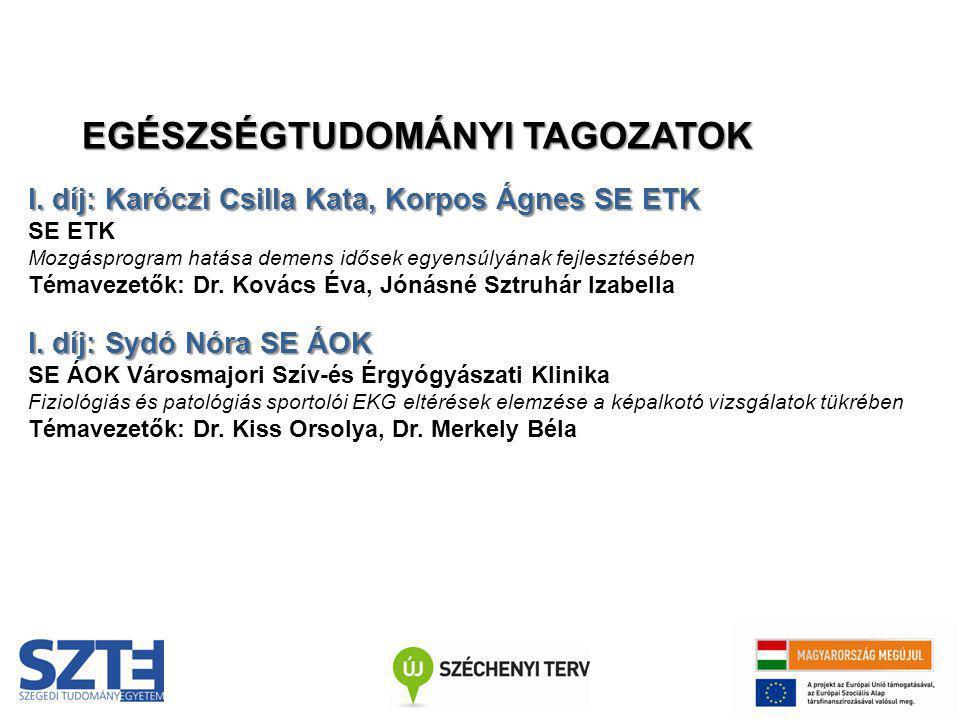I. díj: Karóczi Csilla Kata, Korpos Ágnes SE ETK SE ETK Mozgásprogram hatása demens idősek egyensúlyának fejlesztésében Témavezetők: Dr. Kovács Éva, J