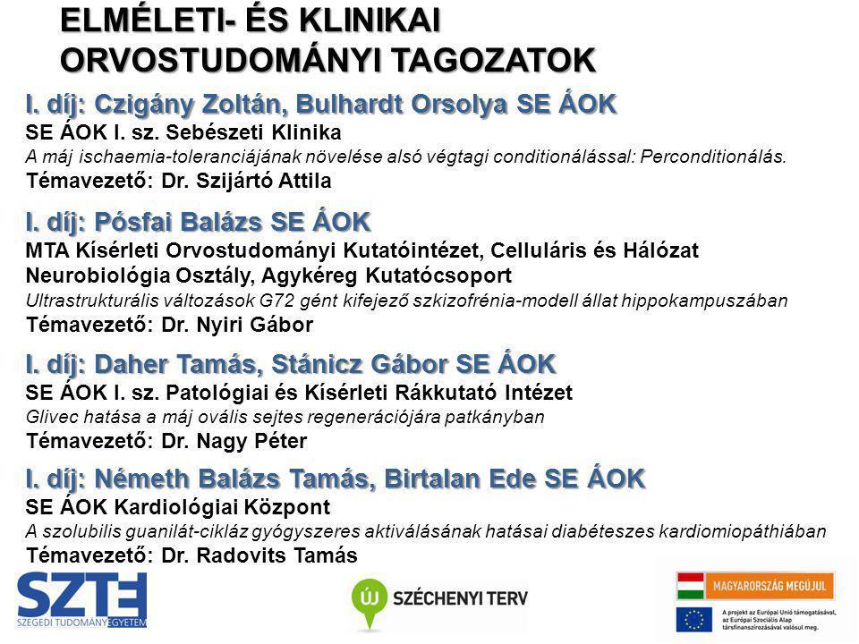 I. díj: Czigány Zoltán, Bulhardt Orsolya SE ÁOK SE ÁOK I. sz. Sebészeti Klinika A máj ischaemia-toleranciájának növelése alsó végtagi conditionálással
