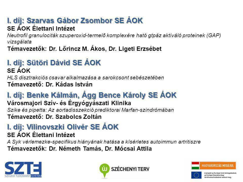 I. díj: Szarvas Gábor Zsombor SE ÁOK SE ÁOK Élettani Intézet Neutrofil granulociták szuperoxid-termelõ komplexére ható gtpáz aktiváló proteinek (GAP)