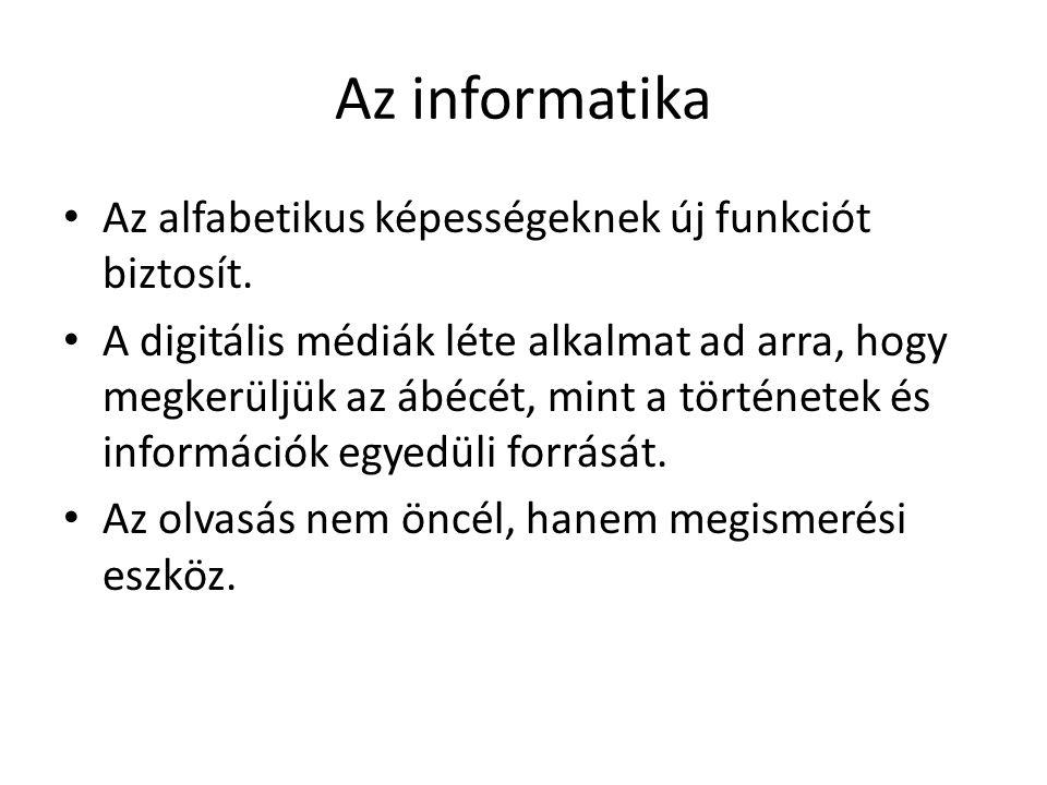 Az informatika • Az alfabetikus képességeknek új funkciót biztosít.