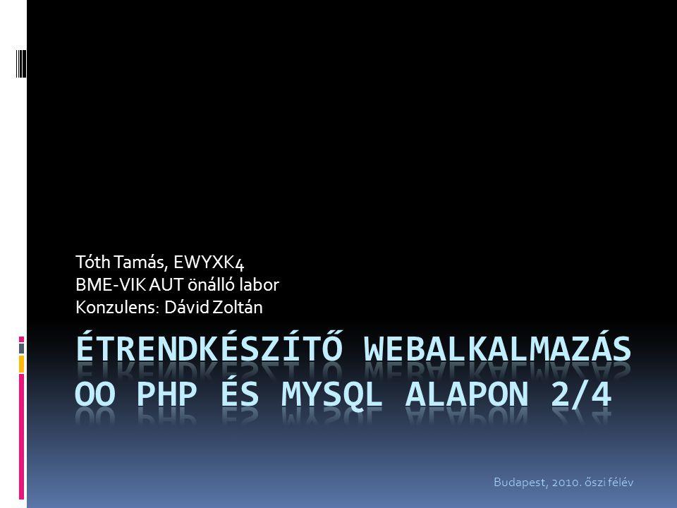 Tóth Tamás, EWYXK4 BME-VIK AUT önálló labor Konzulens: Dávid Zoltán Budapest, 2010. őszi félév