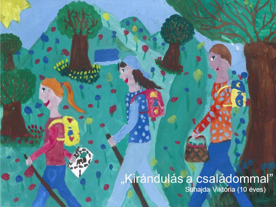 """""""Kirándulás a családommal"""" Suhajda Viktória (10 éves)"""